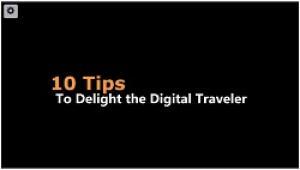 10 Tips to Delight the Digital Traveler Part 1