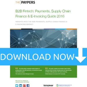 B2B Fintech: Payments, Supply Chain Finance, & E-invoicing Guide 2016