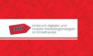 Umbruch digitaler und mobiler Marketingstrategien im Einzelhandel