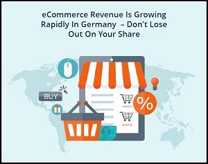 eCommerce Revenue Is Growing Rapidly In Germany – Don't Lose Out On Your Share
