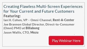 Creating Flawless Multi-Screen Experiences for Your Current and Future Customers