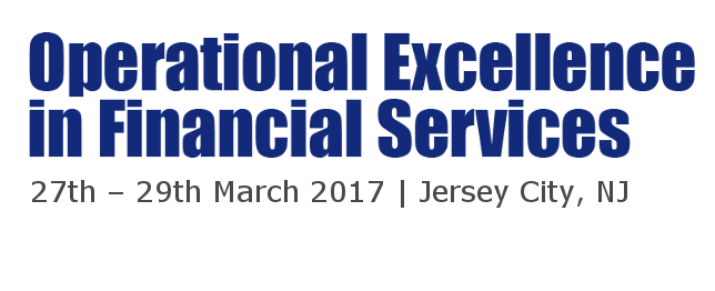 Operational Excellence in Financial Services NYC - Mar 2017
