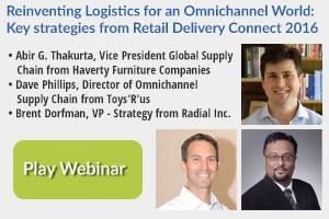 Reinventing Logistics for an Omnichannel World: Key strategies from Retail Delivery Connect 2016