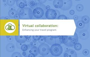 Virtual Collaboration - Enhancing Your Travel Program