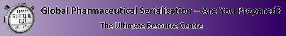 Global Pharmaceutical Serialisation – Are You Prepared?