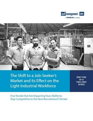The Shift to a Job-Seeker's Market and its Effect on the Light Industrial Workforce