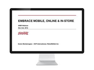 Embrace Mobile, Online & In-Store