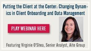 Putting the Client at the Center Changing Dynamics in Client Onboarding and Data Management