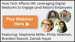 How Tech Affects HR: Leveraging Digital Mediums to Engage and Retain Employees