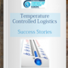 Temperature Controlled Logistics Success Stories