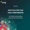 How To Kick-Start Your Digital Transformation