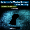 cyber security, cyber attack, cyber. medical devices, software for medical devices, healthcare, patients, hacker, hack, malicious software, protection, cyber protection