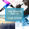 Case Study: The Road to Success