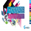 Conquering the Mobile World: Take the Next Step In Your Mobility Journey