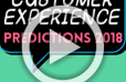 Get ready for our customer experience predictions for 2018