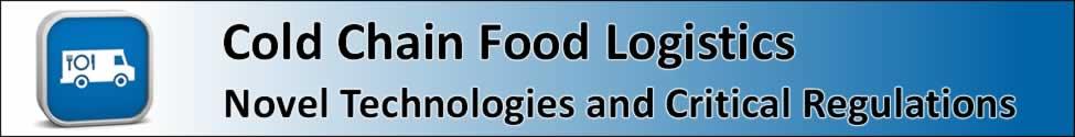Cold Chain Food Logistics: Novel Technologies and Critical Regulations