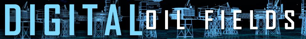 Oil & Gas IQ: Digital Oilfields