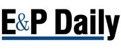 E & P Daily