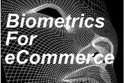 Biometrics for eCommerce