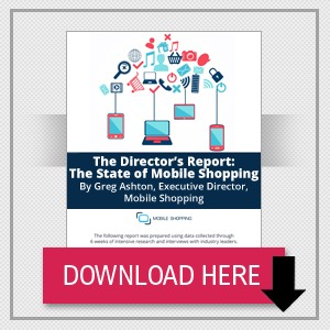 The Director's Report: The State Of Mobile Shopping