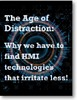 The Age of Distraction: Why we have to find HMI technologies that irritate less!