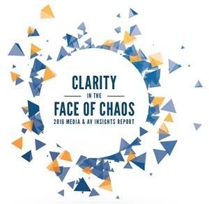 Clarity In The Face of Chaos - 2016 Media & AV Insights Report