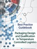 Best Practices Guidebook: Packaging Design and Qualification in Temperature Controlled Logistics