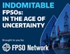 Indomitable FPSOs: In the age of uncertainty
