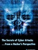 The Secrets of Cyber Attacks From a Hacker's Perspective