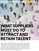 What Suppliers Must do in Order to Attract and Retain Talent