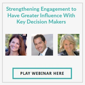 Strengthening Engagement to have Greater Influence with Key Decision Makers