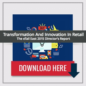 Transformation and Innovation in Retail: the 2015 Director's Report