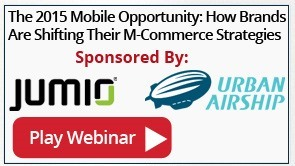 The 2015 Mobile Opportunity: Shifting M-Commerce Strategies