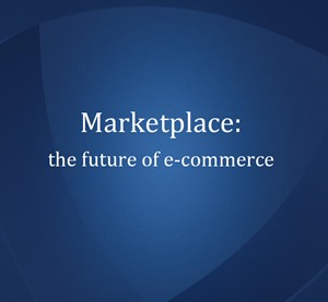 Marketplace: The Future of eCommerce