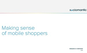 Making Sense of Mobile Shoppers