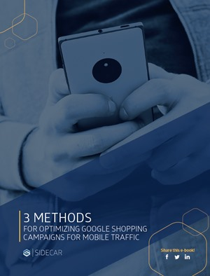 3 Methods for Optimizing Google Shopping Campaigns for Mobile