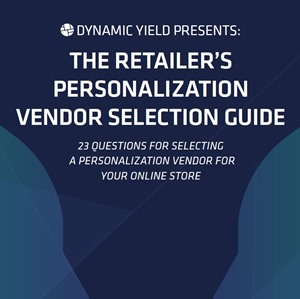 The Retailer's Personalization Vendor Selection Guide