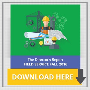The Director's Report FIELD SERVICE FALL 2016