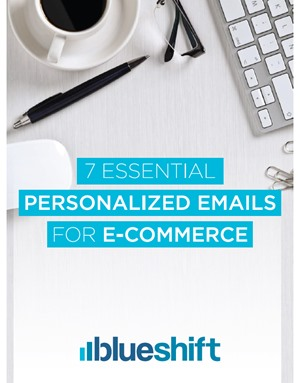 7 Essential Personalized Emails for E-Commerce