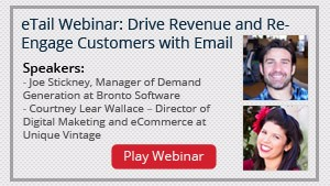 eTail Webinar: Drive Revenue and Re-Engage Customers with Email