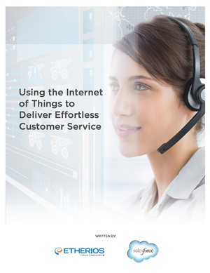 Using the Internet of Things to Deliver Effortless Customer Service
