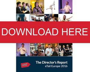 eCommerce Challenges You'll Face in 2016/17 - The eTail Europe Director's Report
