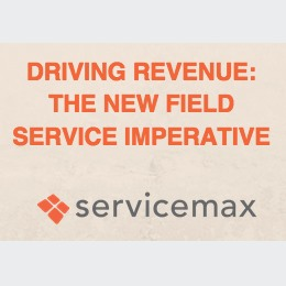 Driving Revenue: The New Field Service Imperative