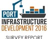 Port Infrastructure Development 2016 - Survey Report