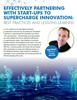 Effectively Partnering With Start-ups to Supercharge Innovation: Best Practices and Lessons Learned