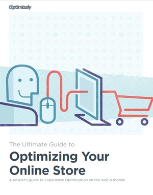 The Ultimate Guide to Optimizing your Online Store: A Retailer's Guide to Experience Optimization on Web and Mobile