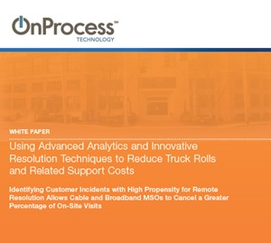 Using Advanced Analytics and Innovative Resolution Techniques to Reduce Truck Rolls and Related Support Costs