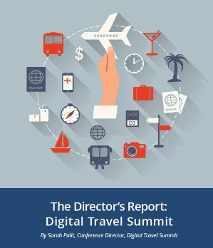 The Digital Travel Summit Director's Report