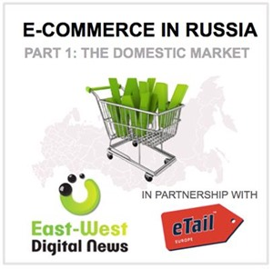 E-Commerce in Russia - The Domestic Online Retail Market