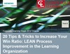 20 Tips & Tricks to Increase Your Win Ratio: LEAN Process Improvement in the Learning Organization